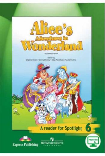 Английский язык. 6 класс. Spotlight. Книга для чтения. Алиса в стране Чудес